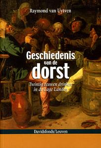 Geschiedenis van de dorst - 9789058264589 - Raymond van Uytven