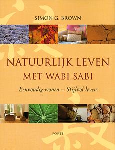 Natuurlijk leven met Wabi Sabi - 9789058777171 - Simon G. Brown