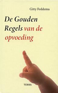 De Gouden Regels van de opvoeding - 9789058972286 - Gitty Feddema