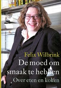 De moed om smaak te hebben - 9789059561755 - Felix Wilbrink