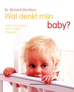Wat denkt mijn baby? - 9789059561922 - Richard Woolfson