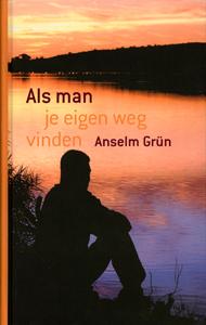 Als man je eigen weg vinden - 9789059959927 - A.  Grun (Grün)