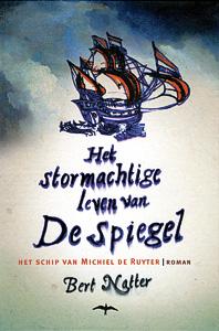 Het stormachtige leven van De Spiegel - 9789060056424 - Bert Natter
