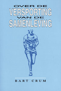 Over de versporting van de samenleving - 9789060763506 - Bart Crum