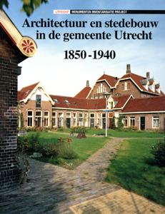 Architectuur en stedebouw in de gemeente Utrecht 1850-1940 - 9789066302464 -