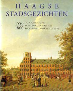 Haagse stadsgezichten 1550 – 1800 - 9789066303133 -