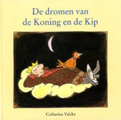 De dromen van de Koning en de Kip - 9789076174174 - Catharina Valckx