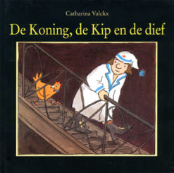 De Koning, de Kip en de dief - 9789076174211 - Catharina Valckx