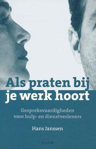 Als praten bij je werk hoort - 9789085062035 - Hans Janssen