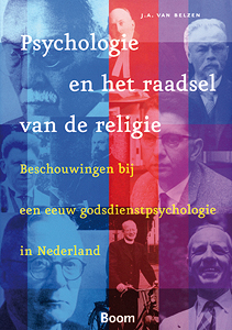 Psychologie en het raadsel van de religie - 9789085064664 - J.A van Belzen