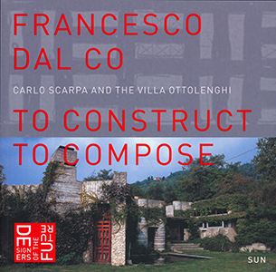 To construct – to compose - 9789085065609 - Francesco dal Co