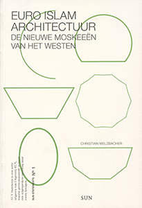 Euro islam architectuur - 9789085066200 - Christian Welzbacher