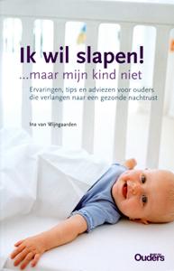 Ik wil slapen maar mijn kind niet - 9789085740469 - Ina van Wijngaarden