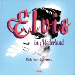 Elvis in Nederland + cd - 9789086690206 - Robert van Scheers