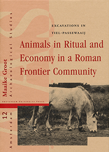Animals in ritual and economy in a Roman frontier community - 9789089640222 - Maaike Groot