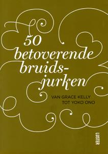 50 betoverende bruidsjurken - 9789460580246 -