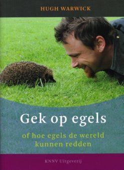Gek op egels - 9789050113564 - Hugh Warwick