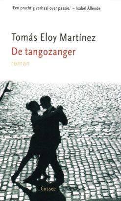 De tangozanger - 9789059362123 - Thomas Eloy Martinez