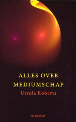 Alles over mediumschap - 9789060307151 - Ursula Roberts