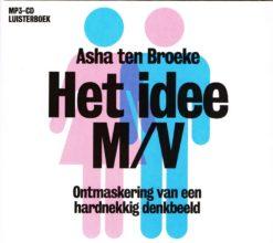 Het idee M/V - 9789085300649 - Asha ten Broeke