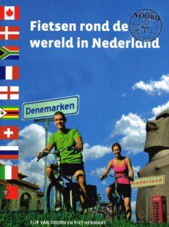 Fietsen rond de wereld in Nederland - 9789089893758 - Flip van Doorn