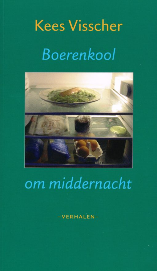 Boerenkool om middernacht - 9789033005435 - Kees Visscher