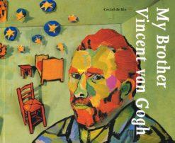 My Brother Vincent van Gogh - 9789040087745 - Ceciel de Bie