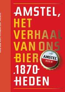 Amstel, het verhaal van ons bier - 9789059372566 - Peter Zwaal