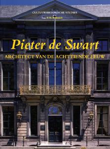 Pieter de Swart, Architect van de achttiende eeuw - 9789040094088 -  Schmidt