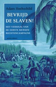 Bevrijd de slaven! - 9789029075954 - Adam Hochschild