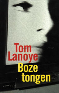 Boze tongen - 9789044601244 - Tom Lanoye