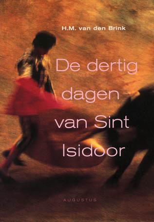 Dertig dagen van Sint Isidoor - 9789045701417 -  van den Brink