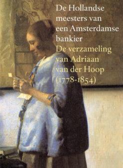 De Hollandse meesters van een Amsterdamse bankier - 9789040090011 -