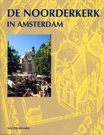 De Noorderkerk in Amsterdam - 9789040092541 -  Kramer