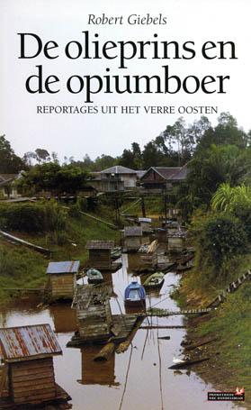 De olieprins en de opiumboer - 9789044605020 -  Giebels