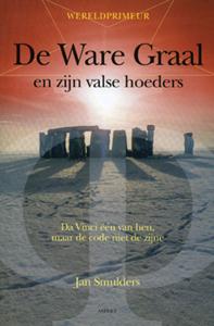 De Ware Graal en zijn valse hoeders - 9789059113015 - Jan Smulders
