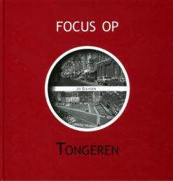Focus op Tongeren - 9789028837225 -  Gilissen