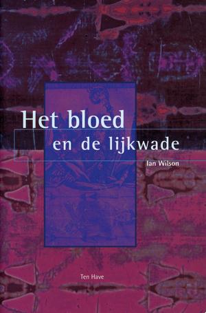 Het bloed en de lijkwade - 9789025947866 - Ian Wilson