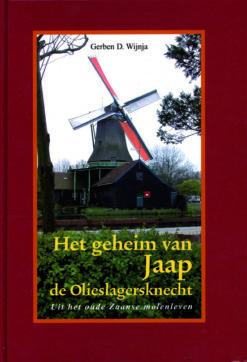 Het geheim van Jaap de Olieslagersknecht - 9789028836587 - Gerben Wijnja
