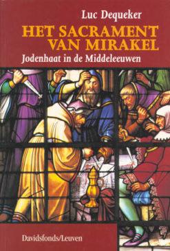 Het sacrament van mirakel - 9789058260819 -  Dequeker
