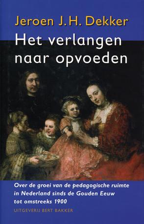 Het verlangen naar opvoeden - 9789035129931 - Jeroen J.H. Dekker