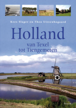 Holland van Texel tot Tiengemeten - 9789053529836 - Kees Slager