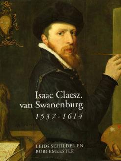 Isaac Claesz. Van Swanenburg - 9789040092824 -