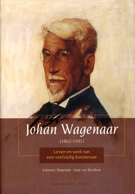 Johan Wagenaar ( 1862 – 1941) - 9789057303340 - Johannes Wagenaar