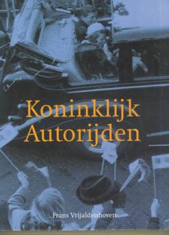 Koninklijk autorijden - 9789028814486 - Frans Vrijaldenhoven