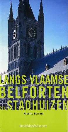 Langs Vlaamse belforten en stadhuizen - 9789058262387 -  Heirman