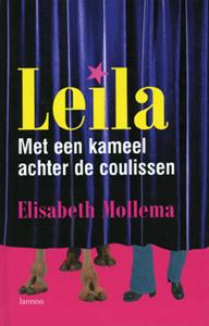 Leila – Met een kameel achter de coulissen - 9789085680116 - Elisabeth Mollema