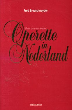 Meer dan een eeuw operette in Nederland - 9789060108659 -  Bredschneyder