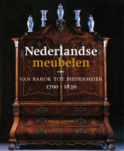 Nederlandse meubelen van barok tot biedermeier 1700 – 1830 - 9789040090127 - Annigje Hofstede