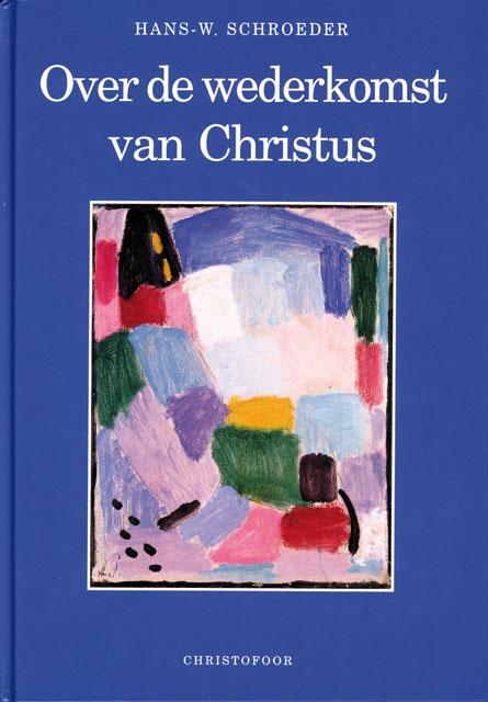 Over de wederkomst van Christus - 9789062385270 -  Schroeder